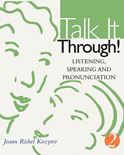 Talk It Through! Listening, Speaking, and Pronunciation 2...