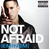 "Not Afraid (Album Version (Explicit))von ""Eminem"""