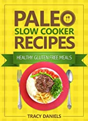 Paleo Slow Cooker: 52 Healthy, Gluten Free Recipes (Healthy Slow Cooker Recipes)