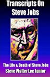 img - for Steve Jobs - 8 Interview Transcripts on the Life And Death of Steve Jobs (Steve Job Success) book / textbook / text book