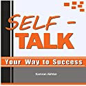 Self-Talk Your Way to Success Audiobook by K. Akhter Narrated by Jeremy Vore