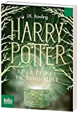 Harry Potter e le Prince de Sang-Mele (French edition of Harry Potter and the Half Blood Prince (0320081044) by J. K. Rowling