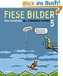 Fiese Bilder 5: Meisterwerke des Schw...