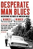 Desperate Man Blues: Discovering the Roots of [DVD] [Import]