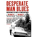 Desperate Man Blues: Discovering the Roots of American Music ~ Joe Bussard