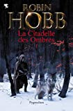 La Citadelle des Ombres, tome 1 par Robin Hobb