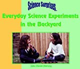 img - for Everyday Science Experiments in the Backyard (Science Surprises) by John Daniel Hartzog (2003-01-01) book / textbook / text book