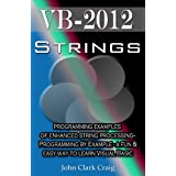 VB-2012 - Strings - programming examples of enhanced string processing (VB-2012 Programming by Example) ~ John Clark Craig