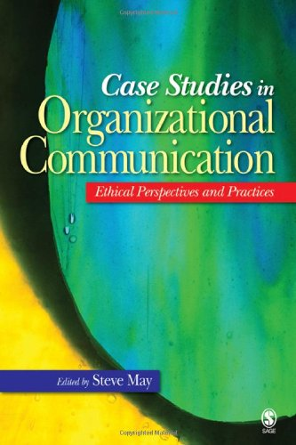 Case Studies in Organizational Communication: Ethical...