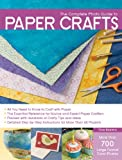 Patrice Boerens Complete Guide to Papercrafts: Includes Over 1000 Instructional Photos Illustrating Everything Form Making Your Paper to Collage to Cards to Recycling Paper Crafts (Complete Photo Guide to)