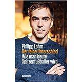 """Der feine Unterschiedvon """"Philipp Lahm"""""""