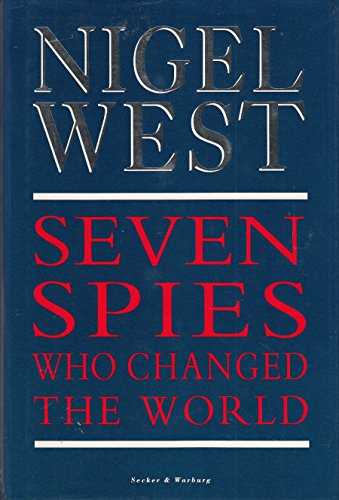 Seven Spies Who Changed the World