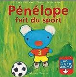 P�n�lope fait du sport: Un livre anim�