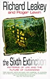 img - for The Sixth Extinction: Patterns of Life and the Future of Humankind book / textbook / text book