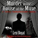 Murder in the House of the Muse: The Jeremy Wadlington-Smythe Mysteries (       UNABRIDGED) by Leni Bogat Narrated by Dennis Kleinman