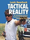 img - for Tactical Reality: An Uncommon Look at Common-Sense Firearms Training and Tactics by Louis Awerbuck (1999-11-01) book / textbook / text book