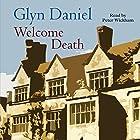 Welcome Death Hörbuch von Glyn Daniel Gesprochen von: Peter Wickham