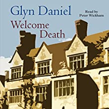 Welcome Death Audiobook by Glyn Daniel Narrated by Peter Wickham