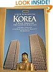 Korea: A Walk Through the Land of Mir...