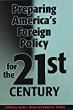 img - for Preparing America s Foreign Policy for the Twenty-first Century book / textbook / text book