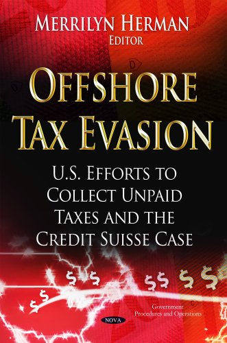 offshore-tax-evasion-us-efforts-to-collect-unpaid-taxes-and-the-credit-suisse-case