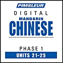 Chinese (Man) Phase 1, Unit 21-25: Learn to Speak and Understand Mandarin Chinese with Pimsleur Language Programs Audiobook by  Pimsleur Narrated by  Pimsleur