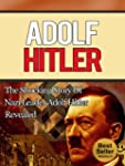 Adolf Hitler - The Shocking Story of...