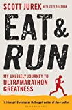 Cover of Eat and Run by Scott Jurek Steve Friedman 1408833387