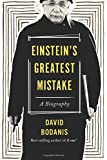 img - for Einstein's Greatest Mistake: A Biography book / textbook / text book