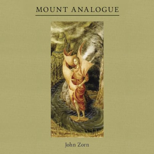 John Zorn - Mount Analogue - Zortam Music