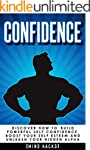 Confidence: How to Build Powerful Sel...