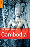Beverley Palmer The Rough Guide to Cambodia (Rough Guide Travel Guides)