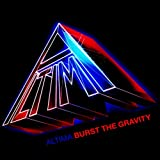 Burst The Gravity-ALTIMA