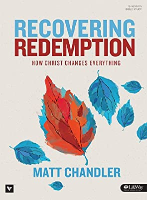 Recovering Redemption: How Christ Changes Everything, Member Book
