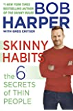 Skinny Habits: The 6 Secrets of Thin People