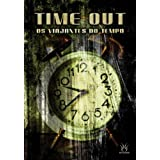 Time Out - Os Viajantes do Tempo