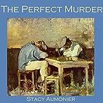 The Perfect Murder   Stacy Aumonier