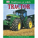 Tractor (DK Machines at Work)by Caroline Bingham