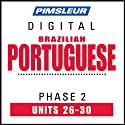 Port (Braz) Phase 2, Unit 26-30: Learn to Speak and Understand Portuguese (Brazilian) with Pimsleur Language Programs  by Pimsleur