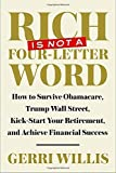 img - for Rich Is Not a Four-Letter Word: How to Survive Obamacare, Trump Wall Street, Kick-start Your Retirement, and Achieve Financial Success by Gerri Willis (2016-04-19) book / textbook / text book