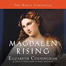 Magdalen Rising: The Beginning (       UNABRIDGED) by Elizabeth Cunningham Narrated by Heather O'Neill