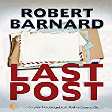 Last Post (       UNABRIDGED) by Robert Barnard Narrated by Anne Dover