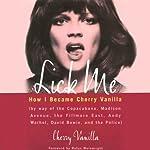 Lick Me: How I Became Cherry Vanilla | Cherry Vanilla