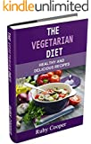 The Vegetarian  Diet (vegetarian diet book) (vegetarian weight loss) Healthy (Weight Maintenance & Low Fat Lifestyle) (Special Diet Cookbooks & Vegetarian ... and Delicious Recipes (English Edition)