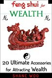 Feng Shui for Wealth: 20 Ultimate Accessories for Attracting Wealth and How to use them