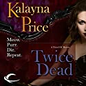 Twice Dead: A Novel of Haven (       UNABRIDGED) by Kalayna Price Narrated by Piper Goodeve