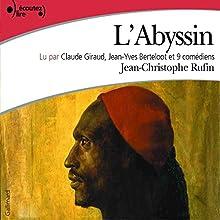 L'Abyssin Performance Auteur(s) : Jean-Christophe Rufin Narrateur(s) : Claude Giraud, Jean-Yves Berteloot, Marc-Henri Boisse, Jean-Paul Bordes, Sophie Caffarel, Frédérique Cantrel