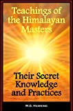 img - for Teachings of the Himalayan Masters - Their Secret Knowledge and Practices book / textbook / text book