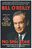 The No Spin Zone: Confrontations with the Powerful and Famous in America (076790849X) by O'Reilly, Bill