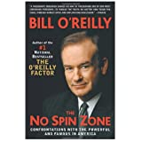 The No Spin Zone: Confrontations with the Powerful and Famous in America ~ Bill O'Reilly